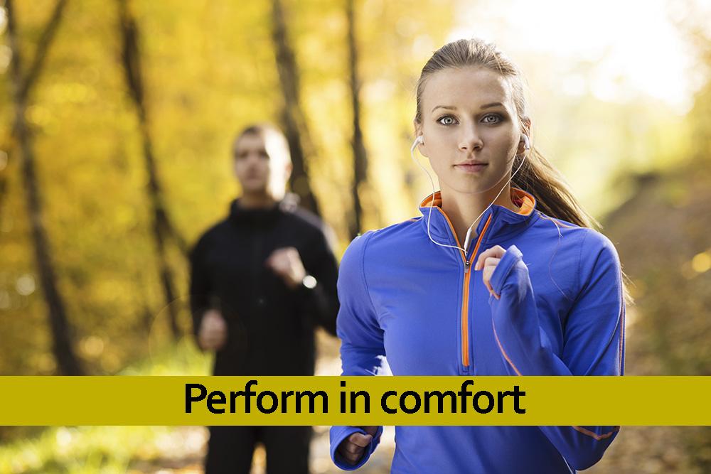 Perform in comfort
